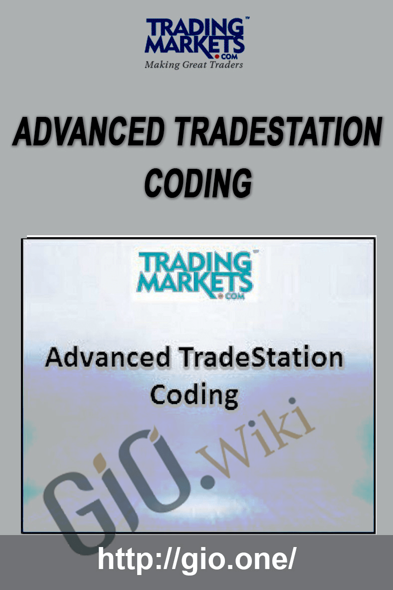 Advanced TradeStation Coding - Trading Markets