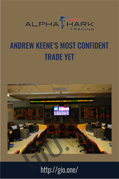 Andrew Keene's Most Confident Trade Yet - Alphashark