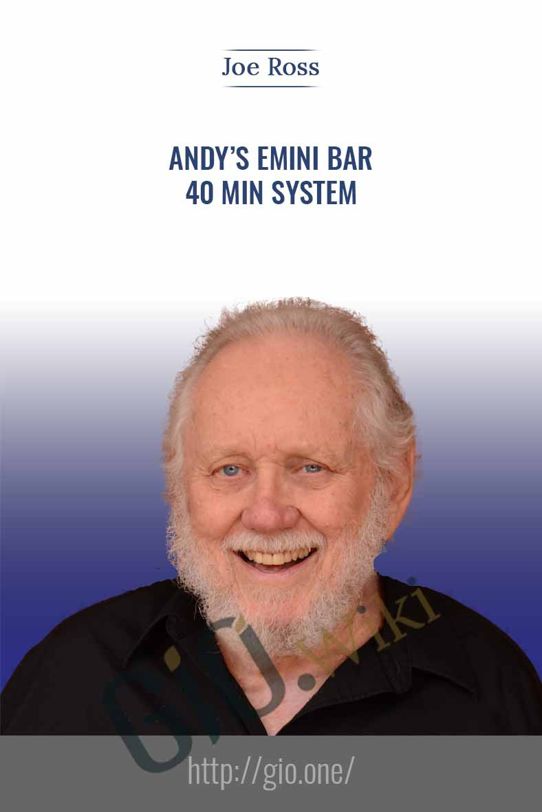 Andy's EMini Bar – 40 Min System - Joe Ross