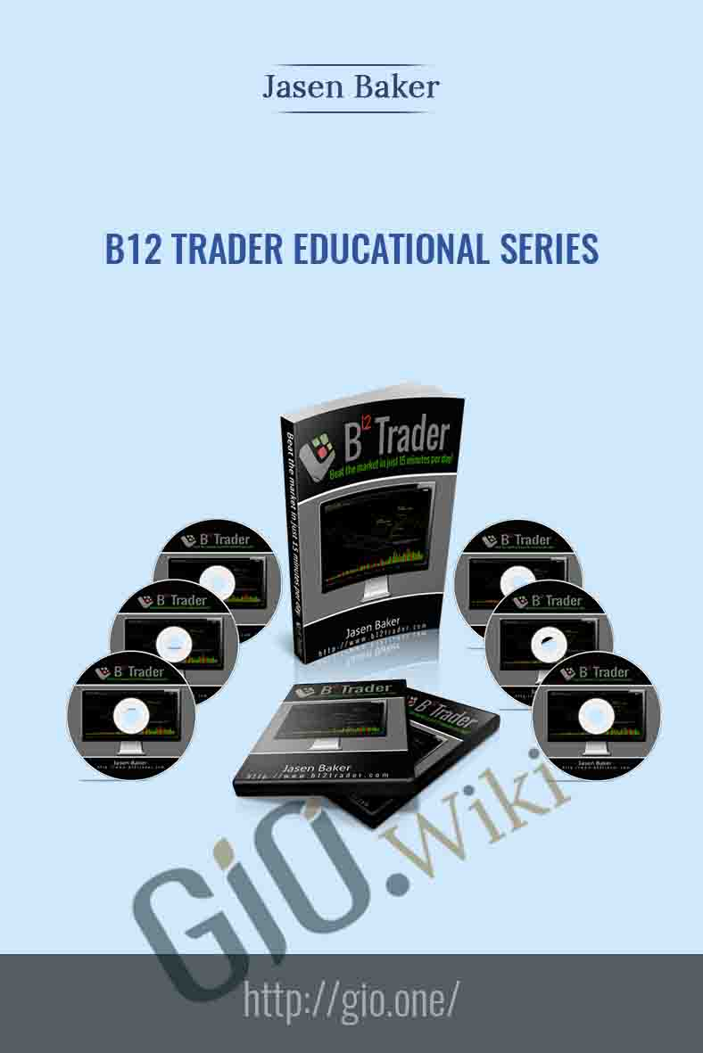 B12 Trader Educational Series - Jasen Baker