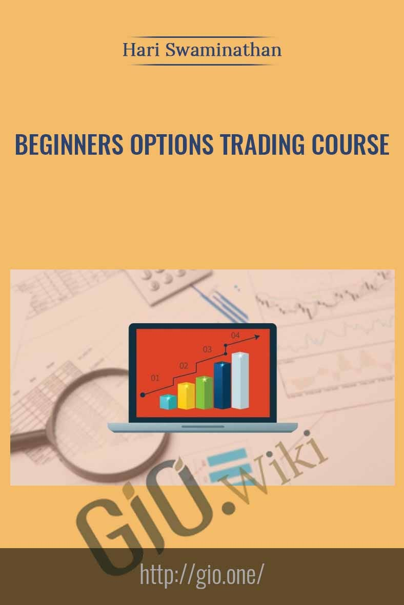 Beginners Options Trading Course - Hari Swaminathan