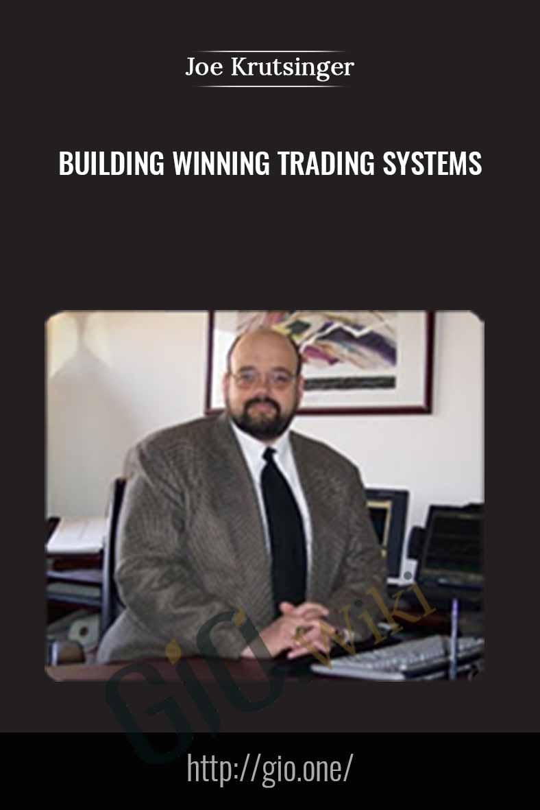 Building Winning Trading Systems - Joe Krutsinger