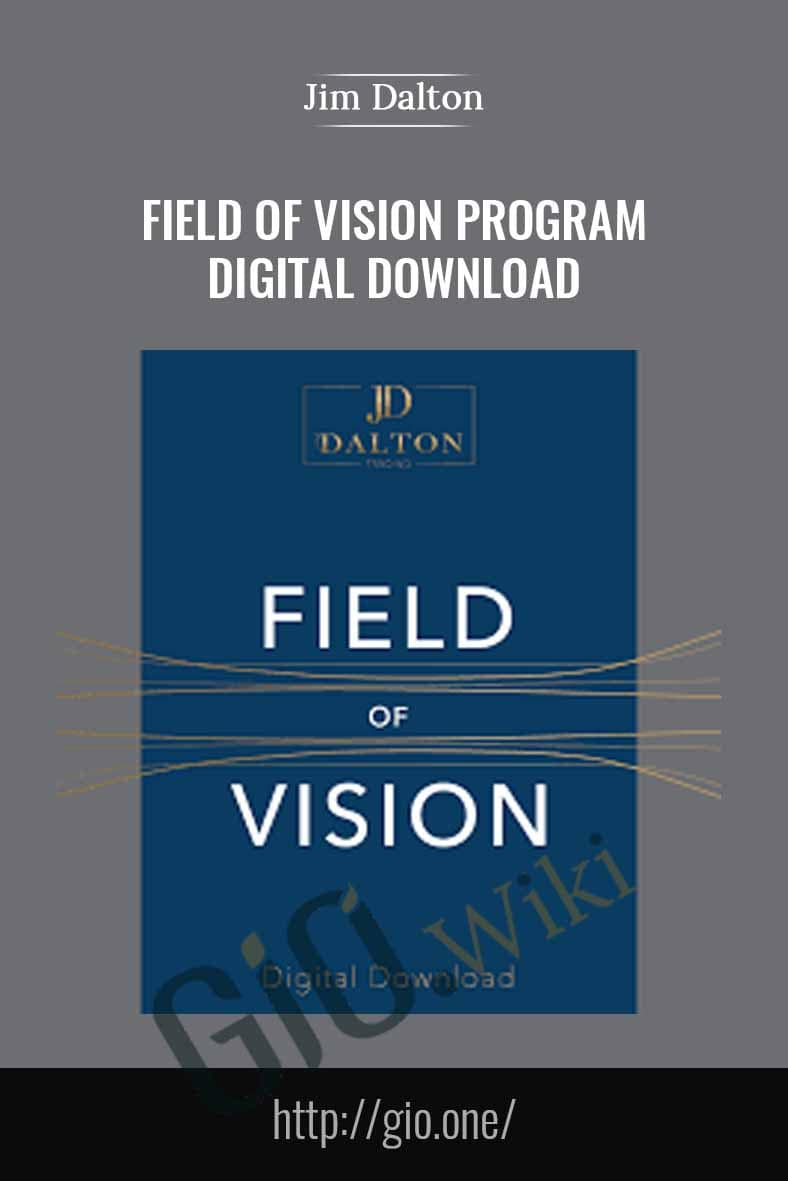 Field of Vision Program – Digital Download - Jim Dalton
