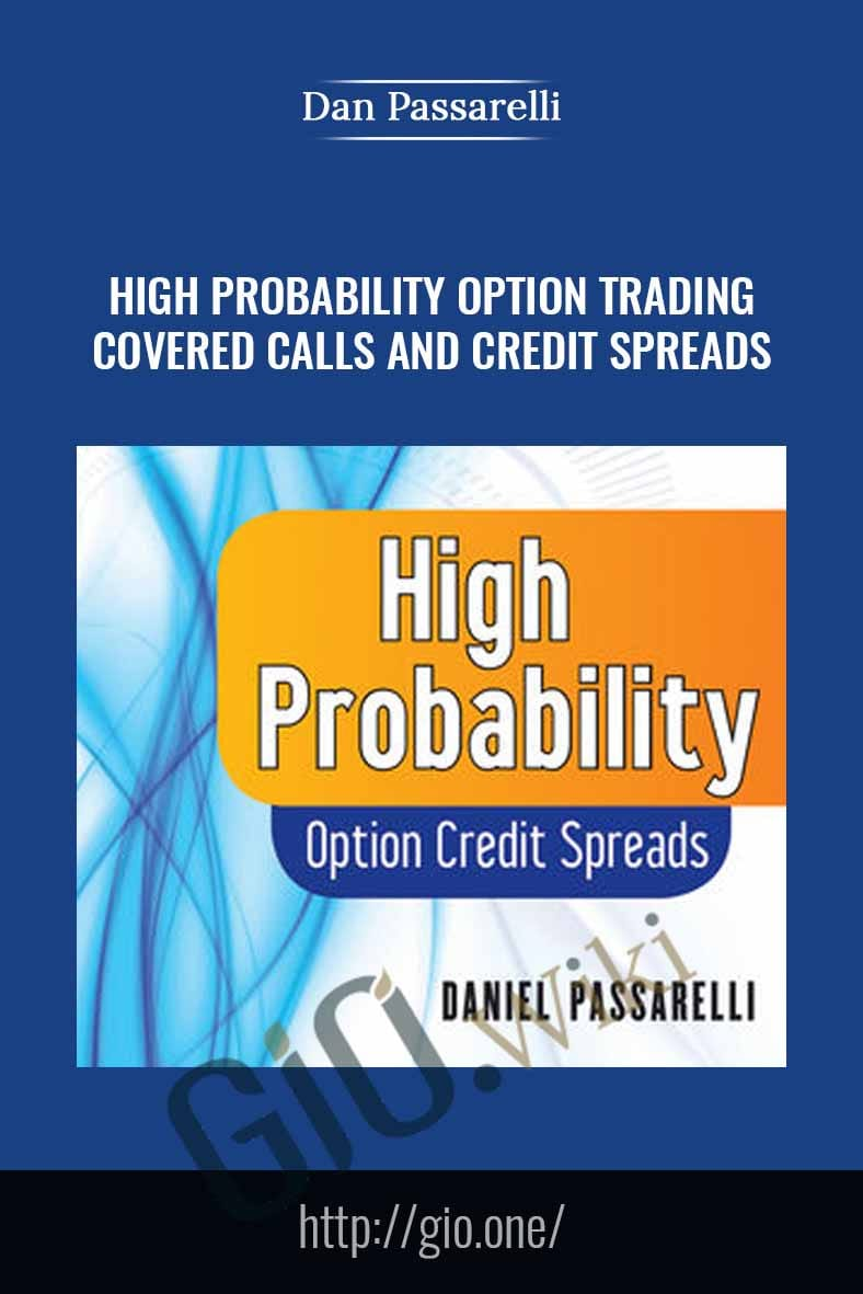 High Probability Option Trading – Covered Calls and Credit Spreads