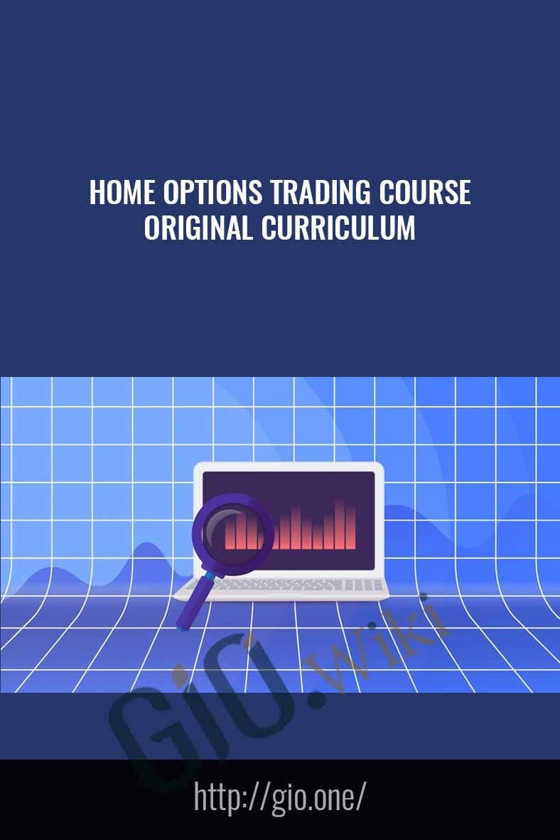 Home Options Trading Course – Original Curriculum