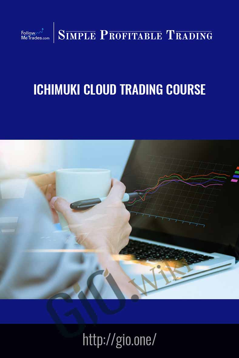 Ichimuki Cloud Trading Course - Follow Me Trades