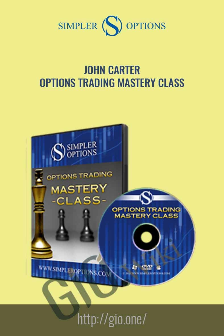 Options Trading Mastery Class (Simpler Options) - John Carter