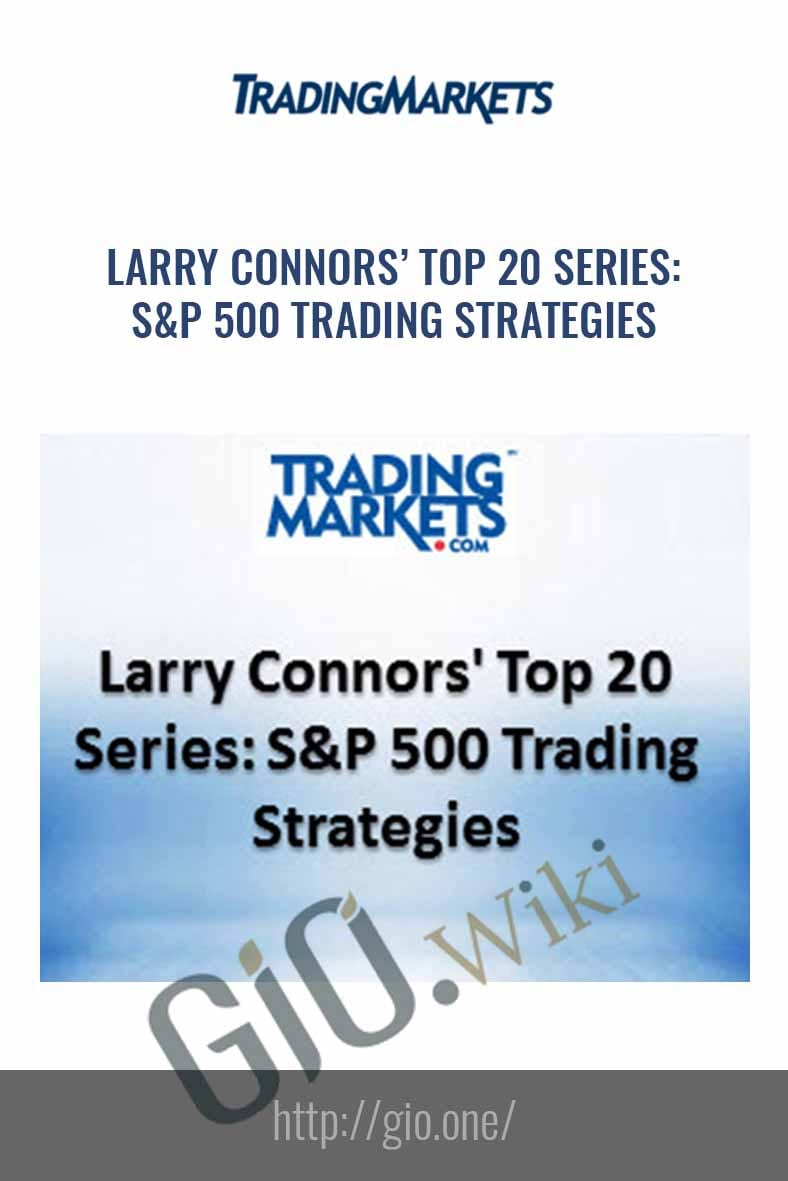 Top 20 Series: S&P 500 Trading Strategies - Larry Connors