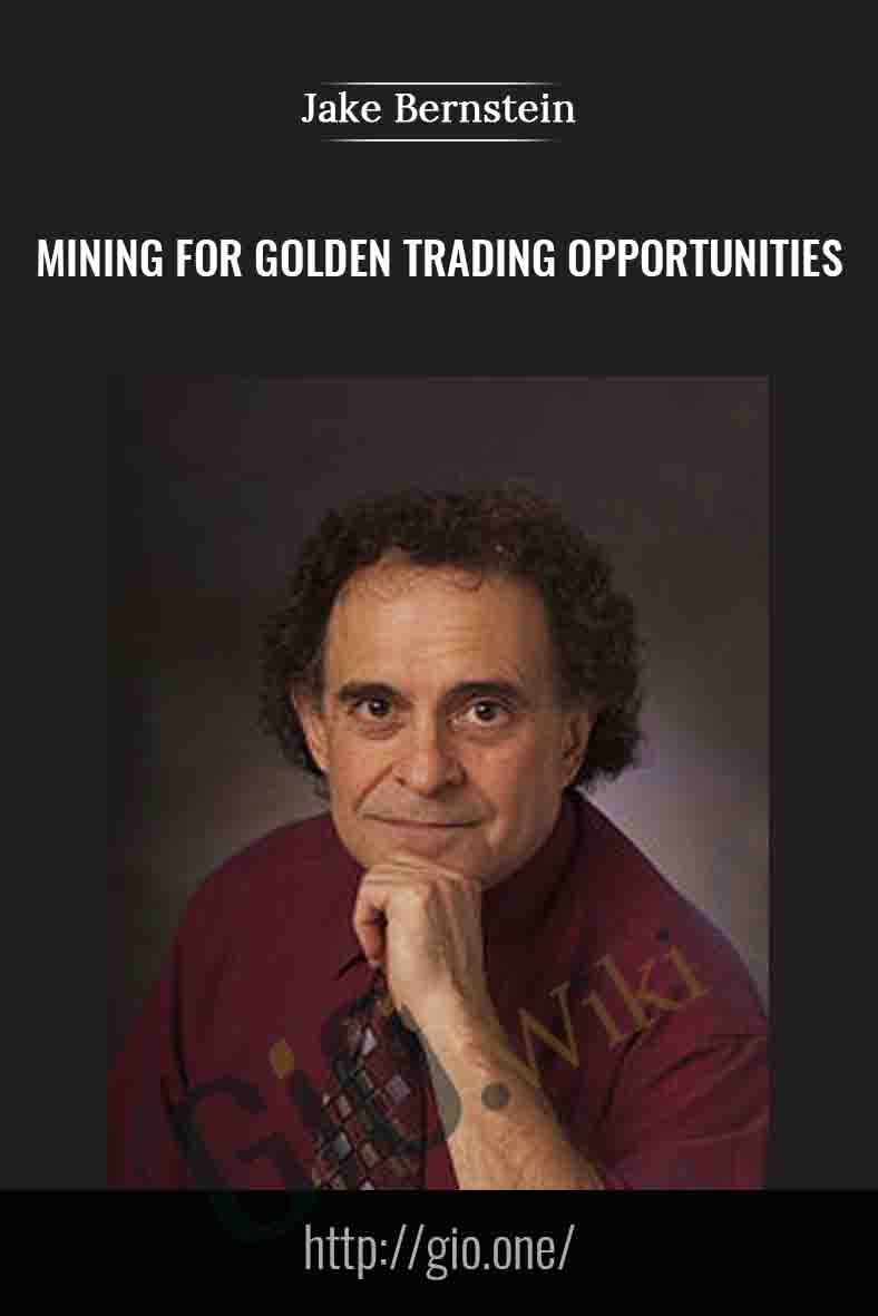 Mining for Golden Trading Opportunities - Jake Bernstein