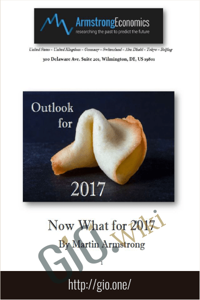 Now What 2017 - Armstrongeconomics