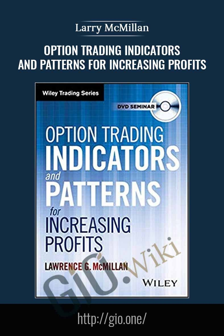 Option Trading Indicators and Patterns for Increasing Profits - Larry McMillan