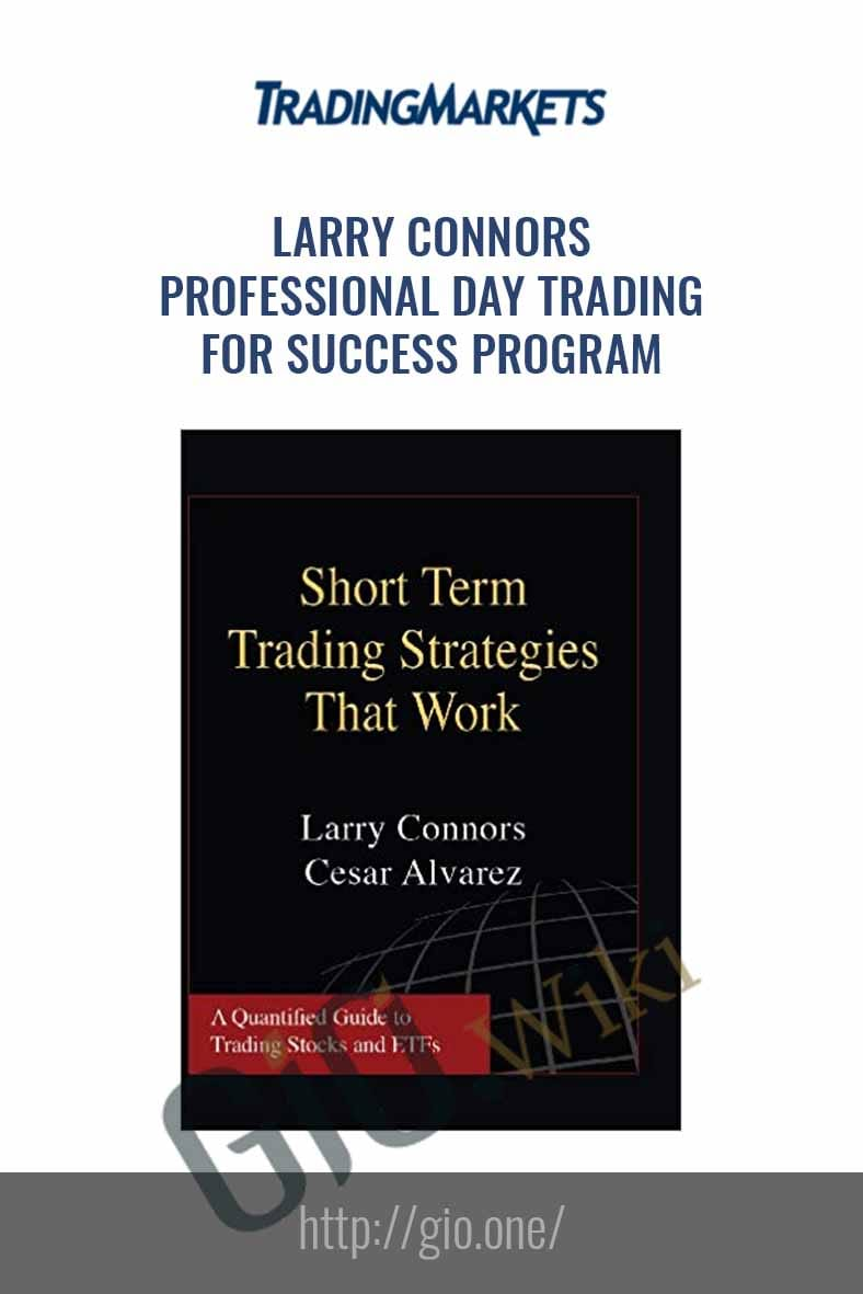 Professional Day Trading for Success Program - Larry Connors