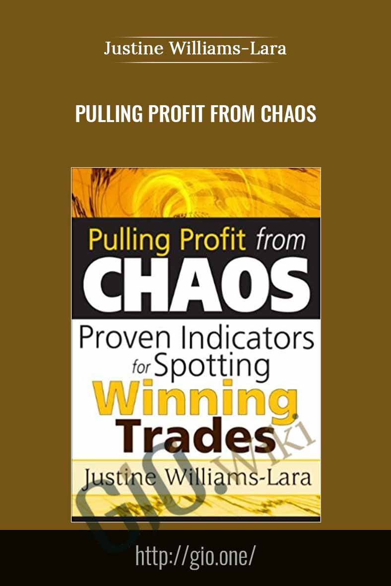 Pulling Profit from Chaos - Justine Williams-lara