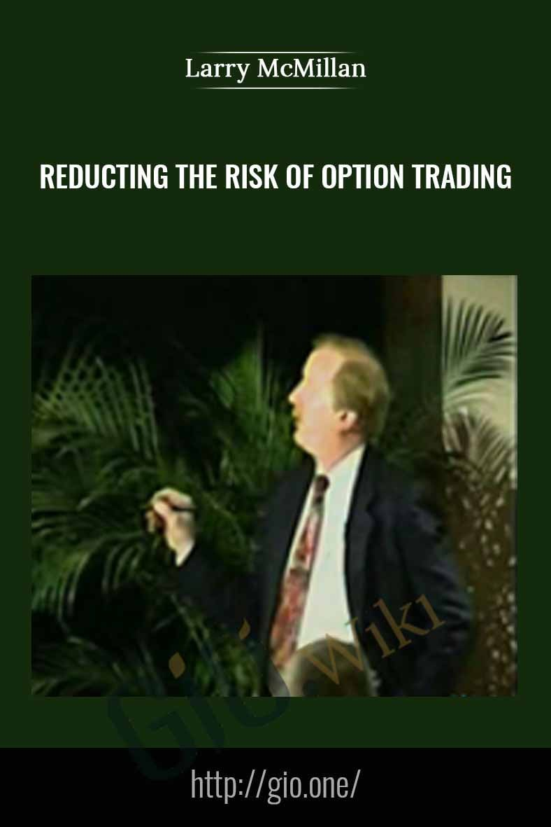 Reducting the Risk of Option Trading - Larry McMillan