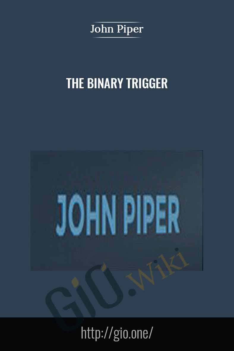 The Binary Trigger - John Piper