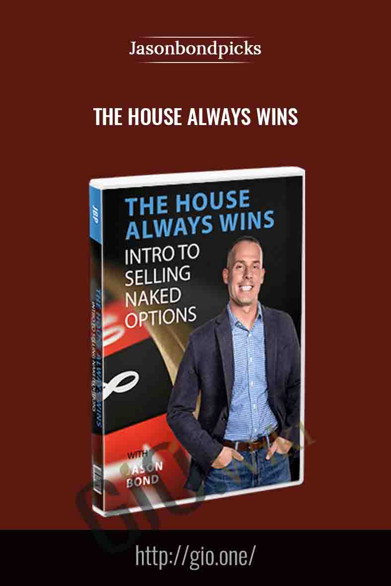 The House Always Wins - Jasonbondpicks