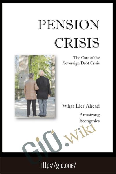 The Pension Crisis - Armstrongeconomics
