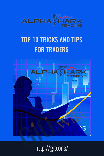 Top 10 Tricks and Tips For Traders - Alphashark