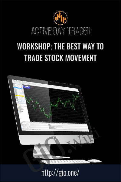 Workshop: The Best Way to Trade Stock Movement - Activedaytrader
