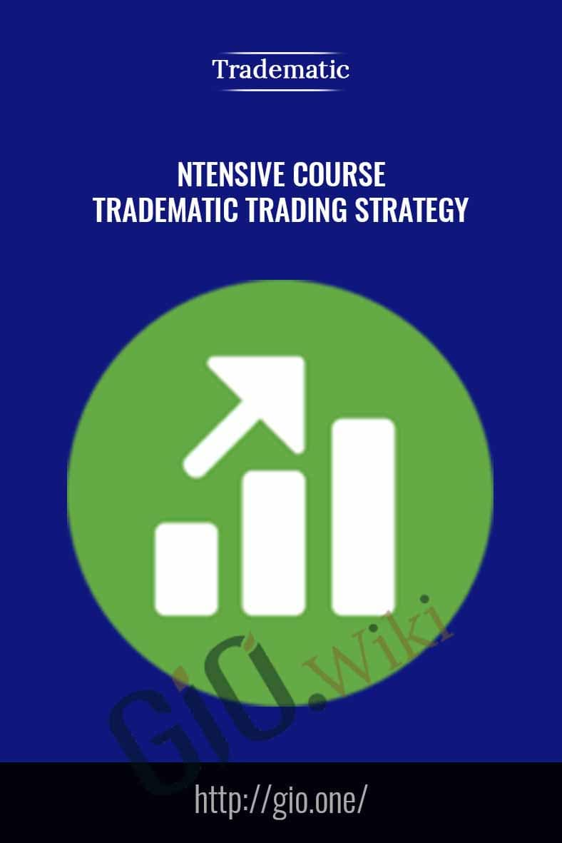 Intensive course – Tradematic Trading Strategy - Trade Matic