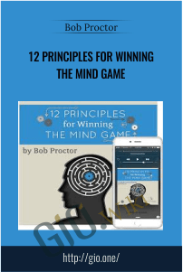 12 Principles For Winning The Mind Game – Bob Proctor