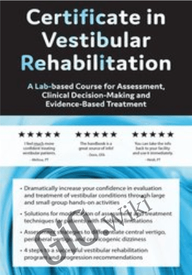2-Day: Certificate in Vestibular Rehabilitation: A Lab-Based Course for Assessment, Clinical Decision-Making and Evidence-Based Treatment - Colleen Sleik