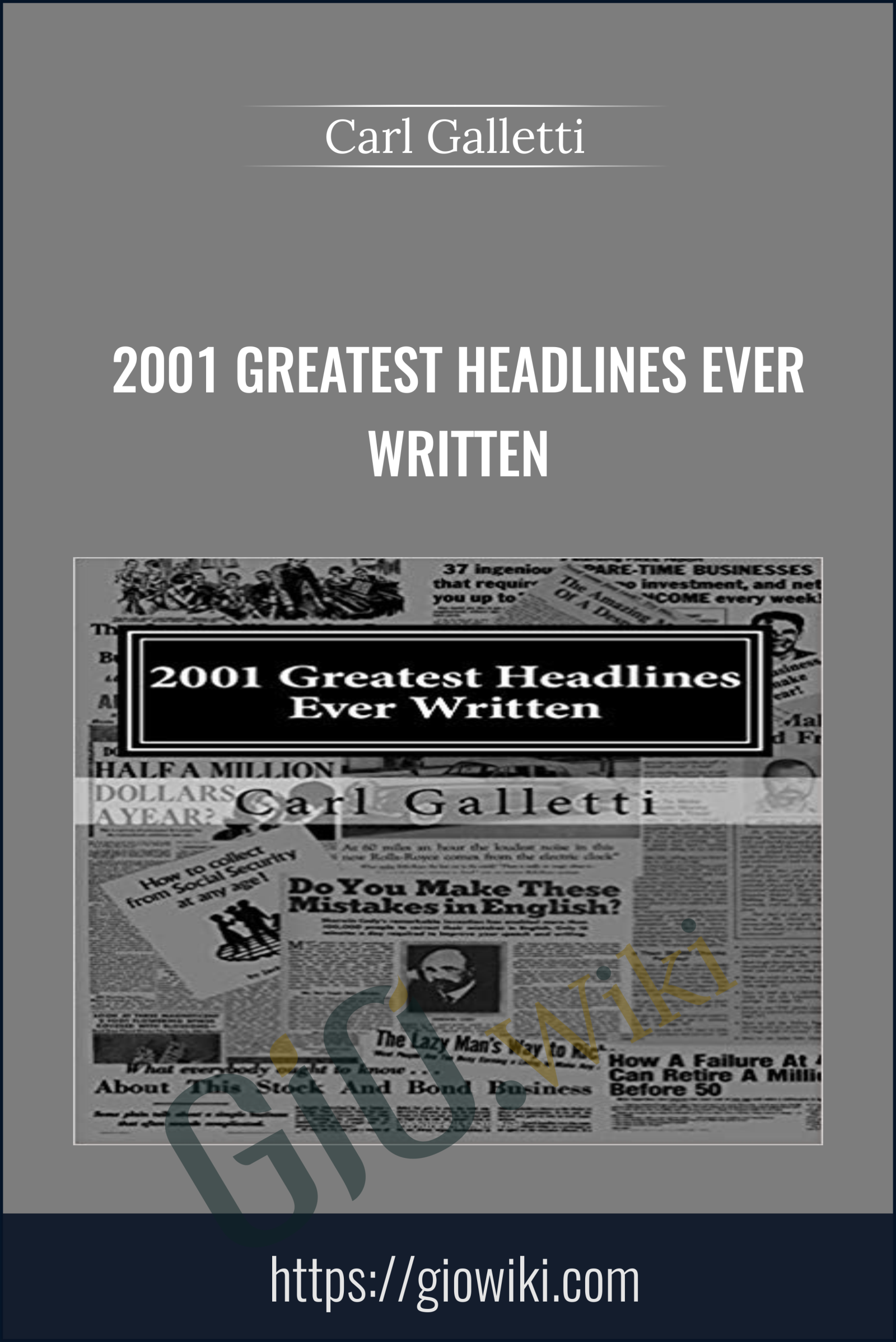 2001 Greatest Headlines Ever Written - Carl Galletti