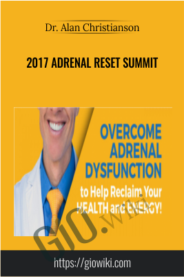 2017 Adrenal Reset Summit - Dr. Alan Christianson