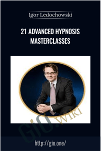 21 Advanced Hypnosis Masterclasses – Igor Ledochowski