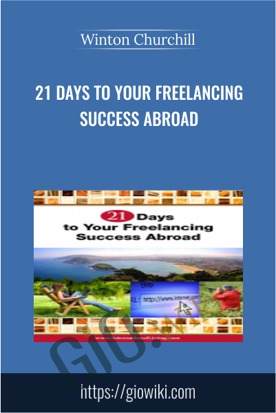 21 Days to Your Freelancing Success Abroad - Winton Churchill