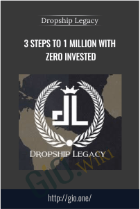 3 Steps to 1 Million with zero Invested – Dropship Legacy