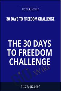 30 Days To Freedom Challenge – Tom Glover