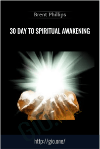 30 day to spiritual awakening – Brent Phillips