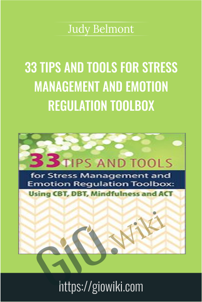 33 Tips and Tools for Stress Management and Emotion Regulation Toolbox - Judy Belmont