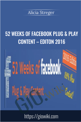 52 Weeks of Facebook Plug & Play Content – Editon 2016 - Alicia Streger