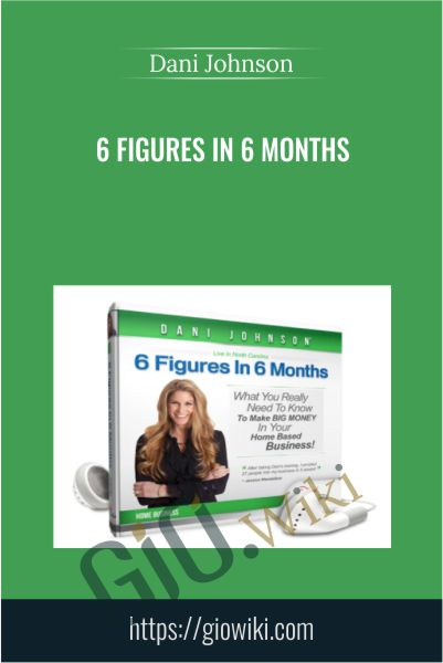 6 Figures In 6 Months - Dani Johnson