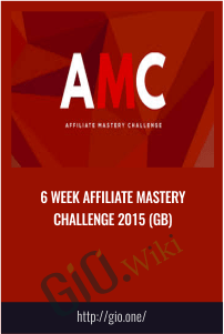 6 Week Affiliate Mastery Challenge 2015 (GB)