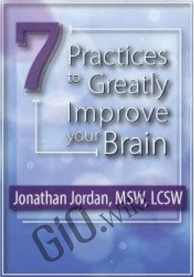 7 Practices to Greatly Improve Your Brain - Jonathan Jordan