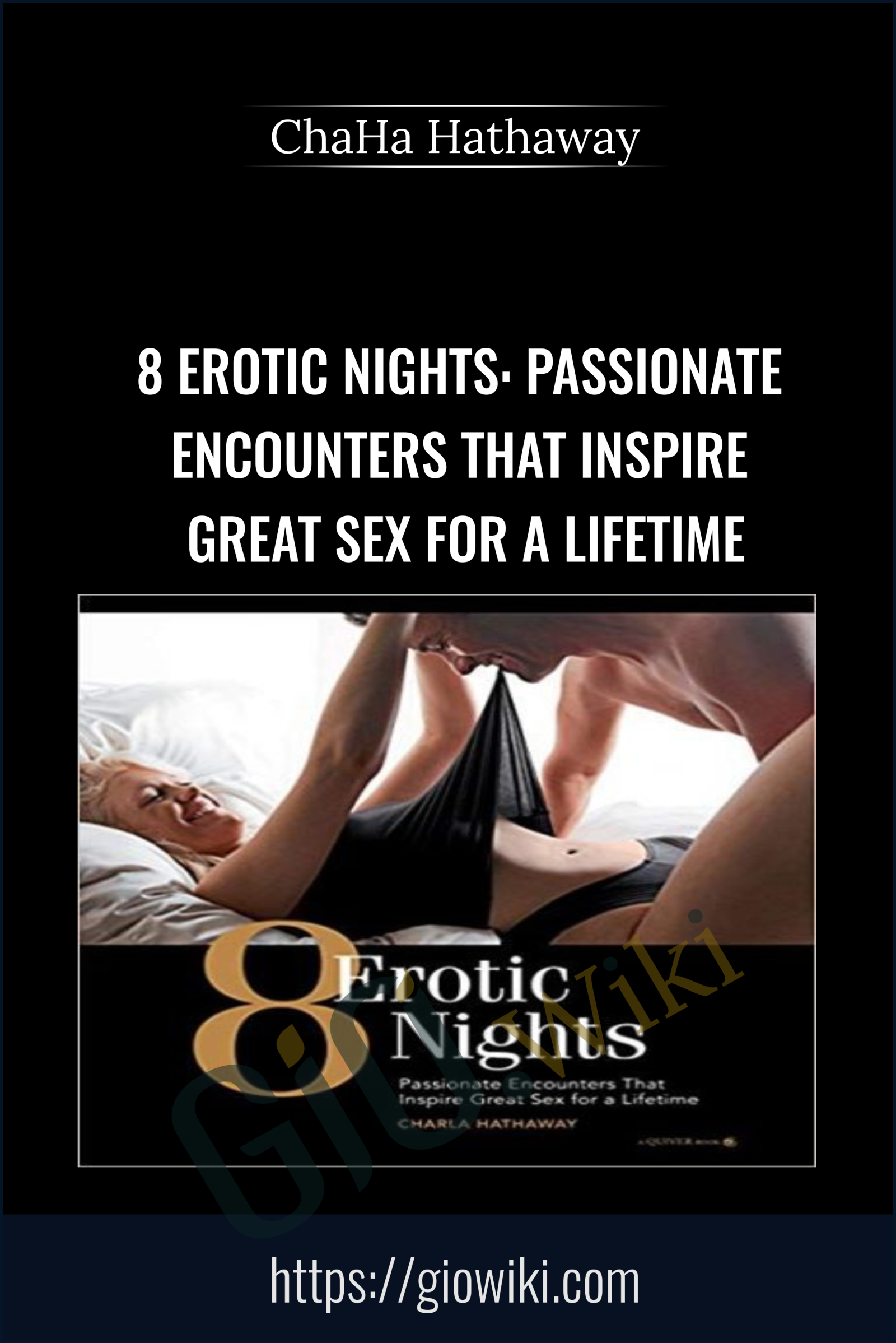 8 Erotic Nights: Passionate Encounters that Inspire Great Sex for a Lifetime - ChaHa Hathaway