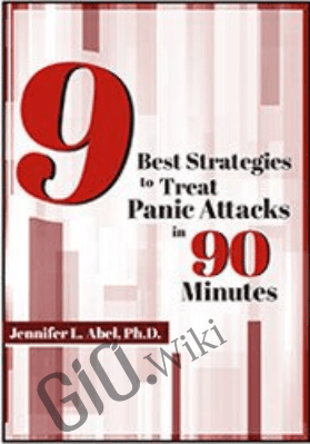9 Best Strategies to Treat Panic Attacks in 90 Minutes - Jennifer L. Abel