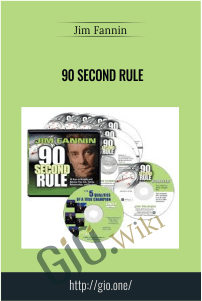 90 Second Rule – Jim Fannin