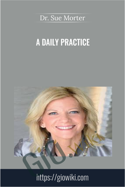 A Daily Practice - Sue Morter