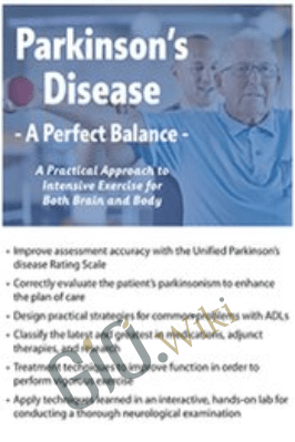 Parkinson's Disease - A Perfect Balance: A Practical Approach to Intensive Exercise for Both Brain and Body - Kara Doctor