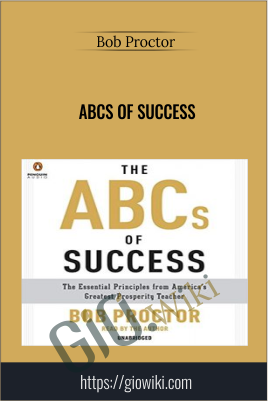 ABCs of Success - Bob Proctor