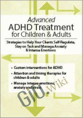 ADHD Treatment for Children & Adults: Proven Strategies to Self-Regulate, Stay on Task & Manage Anxiety & Intense Emotions - Teresa Garland