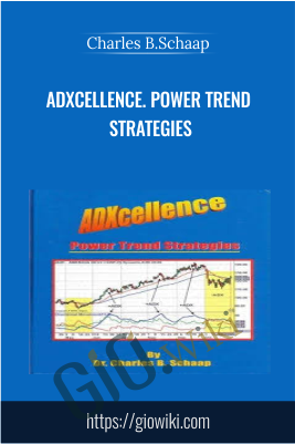ADXcellence. Power Trend Strategies - Charles B.Schaap
