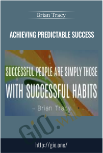 Achieving Predictable Success – Brian Tracy