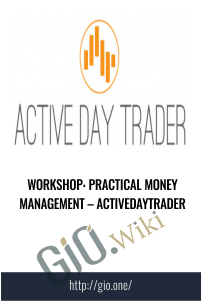 Workshop: Practical Money Management – Activedaytrader