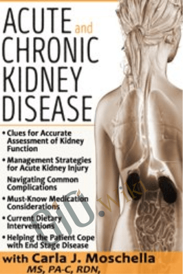 Acute and Chronic Kidney Disease - Carla J. Moschella