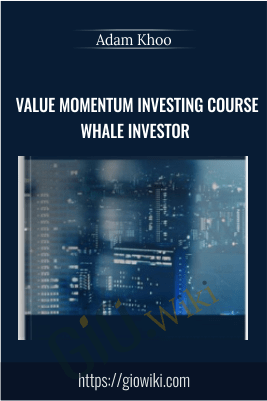 Value Momentum Investing Course Whale Investor - Adam Khoo
